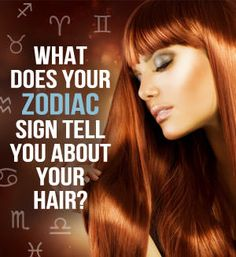 What Does Your Zodiac Sign Tell You About Your Hair??? Pin now read later ;)  Read more at http://www.latest-hairstyles.com/advice/zodiac-sign-hair-tips.html#Py2dBqFAerHPFqTU.99