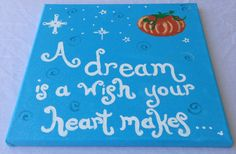 """Disney Cinderella Inspired """"A Dream is a Wish Your Heart Makes"""" Handpainted Canvas on Etsy, $16.00"""
