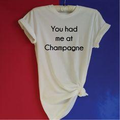 You had me at Champagne T-Shirt. Wine Shirt. Champagne Shirt. Girls Night. Trendy Fashion Tee. Drinking Shirt. by SoPinkUK on Etsy