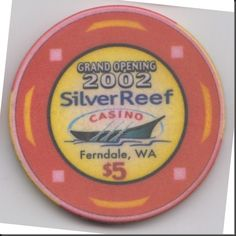 This chip was issued by the Silver Reef Casino in Ferndale, Washington to commemorate their grand opening in 2002.