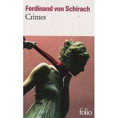356. Crimes. Ferdinand von Schirach - Crimes est un recueil de nouvelles relatant onze affaires criminelles stupéfiantes. Pour son auteur, Ferdinand von Schirach, avocat de la défense à Berlin depuis une quinzaine d'années, le monstrueux fait partie du quotidien. Mais si les faits rapportés sont bien réels, l'écrivain brouille les pistes et nous introduit dans un monde fictionnel aussi fascinant qu'inquiétant.