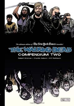 The Walking Dead: Compendium Two by Robert Kirkman, Charlie Adlard