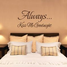 Always Kiss me Goodnight Wall Quote sticker. Self adhesive inspiration from www.makingstatements.com  :o)