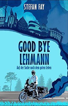 Good Bye Lehmann von Stefan Fay  lesenswertes Reisetagebuch eine Motorradweltreise  #motorrad #weltreise #buch #affiliate Books To Read, Comic Books, Comics, Reading, Cover, Travel Scrapbook, Travel Report, Searching, Reading Books