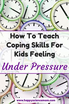 How To Teach Coping Skills For Kids Feeling Under Pressure