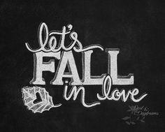 Chalkboard Printable Digital File Let's Fall in Love by DustandDaydreams  Cute fall chalkboard printable.