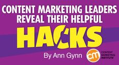 Content Marketing Leaders Reveal Helpful Hacks| by @AnnGynn | #ContentMarketing #ContentCreation | via Content Marketing Institute.