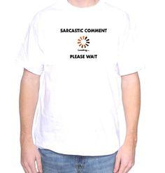 Mytshirtheaven T-shirt: Sarcastic Comment Loading - medium white