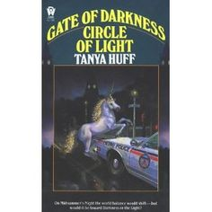 Gate of Darkness Circle of Light by Tanya Huff - the book that made me fall in love with the urban fantasy genre