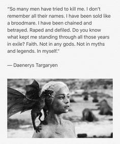 Daenerys  Quotes- Faith in myself