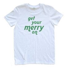 Get Your Merry On - White Adult Tshirt