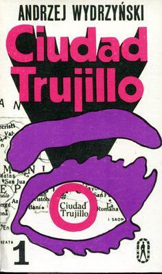 """""""Ciudad Trujillo"""" Andrzej Wydrzyński vol. 1 Cover by Maciej Żbikowski Published by Wydawnictwo Iskry 1974"""