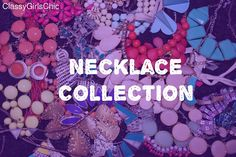Classygirlschic: Necklace Collection