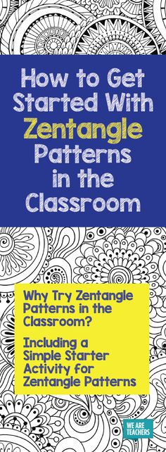 How to Get Started With Zentangle Patterns in the Classroom - WeAreTeachers