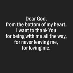 Thank you God, for never straying too far from my heart. And for reminding me how important you are, and will always be in my life.