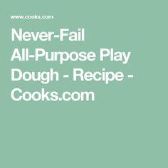 Never-Fail All-Purpose Play Dough - Recipe - Cooks.com