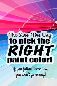 Does the thought of choosing paint colors frighten you? It doesn't have to! Here are my tips for how to pick the RIGHT paint color for your home! | DIY tips | DIY | Paint a Room