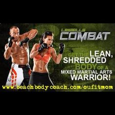 Les Mills Combat - 60 days of mixed martial arts and strength training!  www.beachbodycoach.com/oufitmom