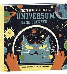 Professor Astrokatz: Universum ohne Grenzen: Amazon.de: Dominic Walliman, Ben Newman: Bücher