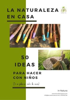 La Naturaleza en Casa. 50 ideas para hacer con niños y niñas (si no se aconseja salir de casa) In Natura, Nature Activities, Sensory Activities, Activities For Kids, Kids House, Leaving Home, 3 Year Olds, Going Out
