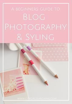 Beginners Guide To Blog Photography & Styling