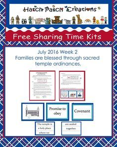 Free Sharing Time Kit:  July week 2 2016.  Families are blessed through sacred temple ordinances.