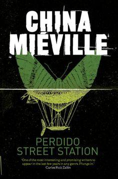 Perdido Street Station (New Crobuzon #1)  by China Miéville