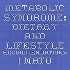 Metabolic Syndrome: Dietary and Lifestyle Recommendations | Naturopath Connect