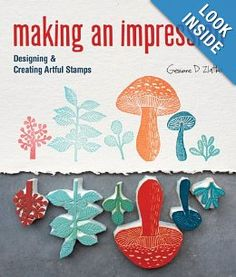 Making an Impression: Designing & Creating Artful Stamps by Geninne Zlatkis. Look inside book for stamp carving tips and designs. Book Crafts, Paper Crafts, Diy Crafts, Craft Books, Recycled Crafts, Stamp Carving, Handmade Stamps, This Is A Book, Illustration