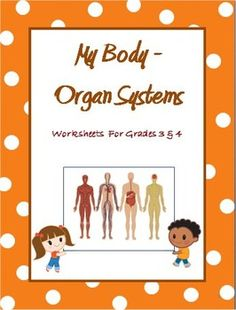These worksheets form an excellent basis of  introduction to Organ Systems for Grade 3 & 4 kids.