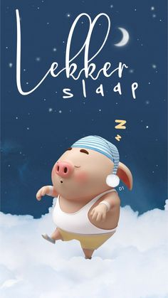 Cute Good Night Messages, Good Night Quotes, Lekker Dag, Pig Wallpaper, Cute Piglets, Goeie Nag, Afrikaans Quotes, Baby Pigs, Nighty Night
