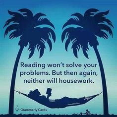 Reading won't solve your problems...
