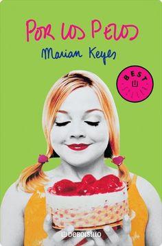 """Marian Keyes. """"Por los pelos"""". Editorial Debolsillo"""