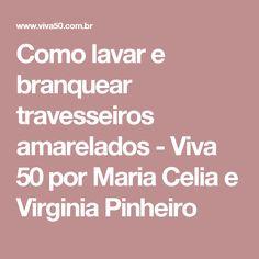 Como lavar e branquear travesseiros amarelados - Viva 50 por Maria Celia e Virginia Pinheiro Home Hacks, Science And Nature, Clean House, Sweet Home, Virginia, Organization, Cleaning, Creative, Blog