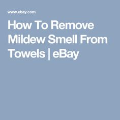 How To Remove Mildew Smell From Towels | eBay