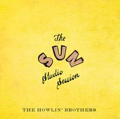 The Howlin' Brothers - The Sun Studio Session EP