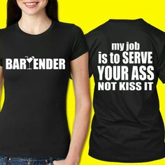 Bartender Bartender Uniform, Bartender Shirts, Hey Bartender, Funny Shirts Women, Funny Tshirts, Bartender Quotes, Cheer Shirts, Vinyl Shirts, Shirts With Sayings