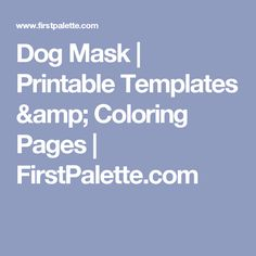 Dog Mask | Printable Templates & Coloring Pages | FirstPalette.com