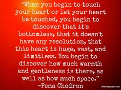 pema chodron heart quote--wise words from #PemaChodron today. #31Days #selfcare #theNester