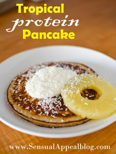 Pineapple and Coconut Tropical Protein Pancake Recipe - Sensual Appeal