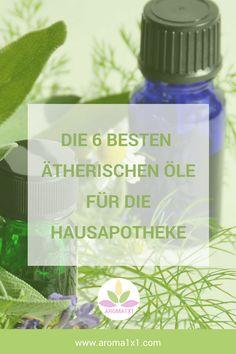 Ätherische Öle für die Hausapotheke
