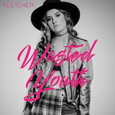 """Wasted Youth"" FLETCHER"