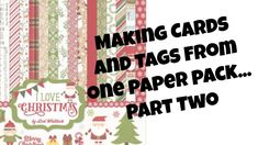 Making Cards and Tags from One Paper Pack Quick and Easy Part 2