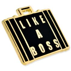 """Wear it ... Like A Boss Pin! Starting at $3.99. Cloisonné, Gold Plated with Black Enamel. 3/4""""H x 7/8""""W"""
