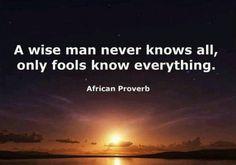 Fools know it all...