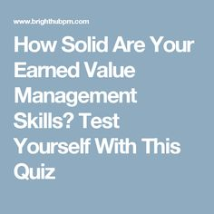 Apply earned value management techniques that use mathematical formulas to quantify project progress in terms of cost instead of quality. Test yourself on your knowledge of project cost management using this quiz. Earned Value Management, Knowledge, How To Apply, Facts