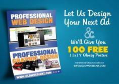 Let Us Design Your Next Ad & We'll Give You 100 FREE 11x17 Glossy Posters!