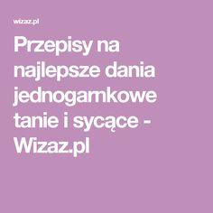 Przepisy na najlepsze dania jednogarnkowe tanie i sycące - Wizaz.pl