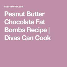 Peanut Butter Chocolate Fat Bombs Recipe   Divas Can Cook