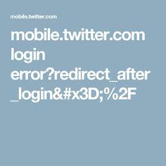 mobile.twitter.com login error?redirect_after_login=%2F